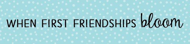 When first friendships bloom