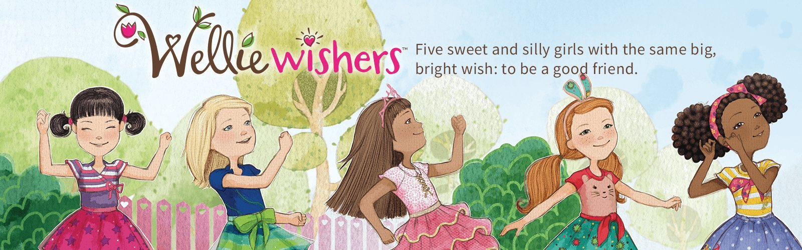 WellieWishers™. Five sweet and silly girls with the same big, bright wish: to be a good friend.