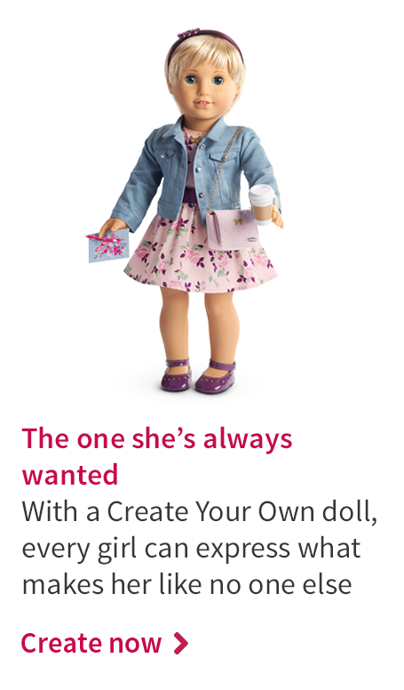 The one she's always wanted. With a Create Your Own doll, every girl can express what makes her like no one else. Create now