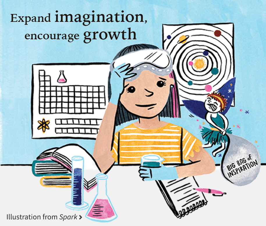 Expand imagination, encourage growth