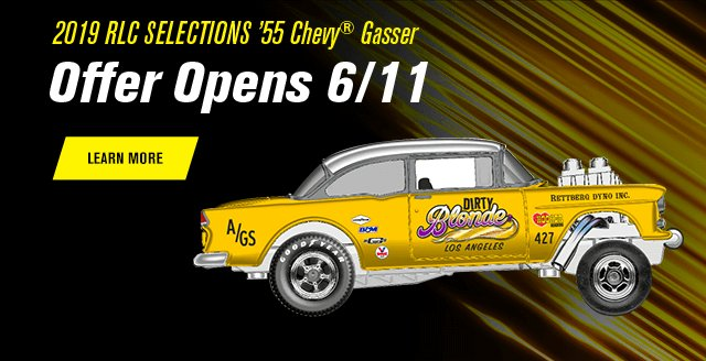2019 RLC sELECTIONs '55 Chevy® Gasser Offer
