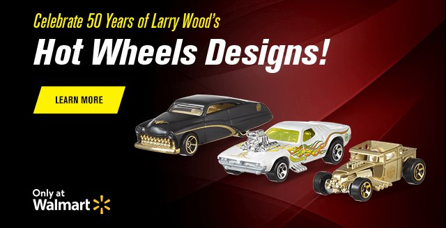 Celebrate 50 Years of Larry  Wood's Hot Wheels Designs!