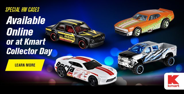 Special HW Cases Available Online or at Kmart Collector Day