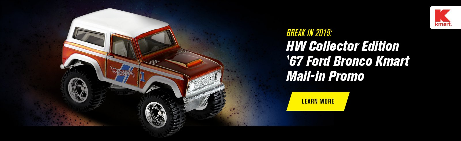 Break in 2019: HW Collector Edition '67 Ford Bronco Kmart Mail-in Promo