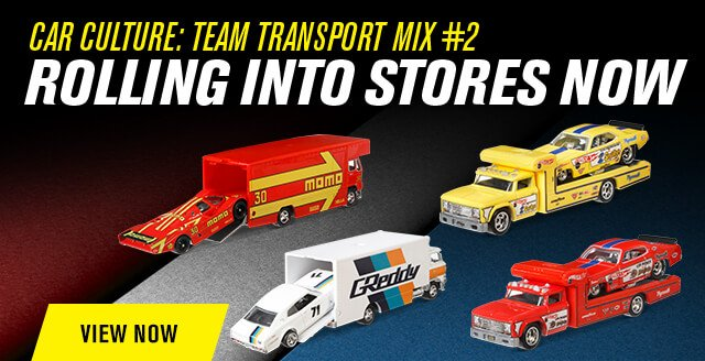 Team Transport Mix #2 Rolling Into Stores Now