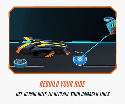 Rebuild the Ride - Use repair bots to replace your damaged tires